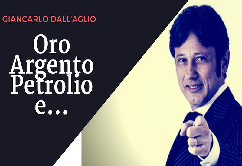 Petrolio, Oro e Zucchero: il punto con Giancarlo Dall'Aglio