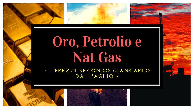 Petrolio, Nat Gas ed Oro: facciamo il punto con Giancarlo Dall'Aglio
